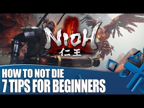 How Not To Die in Nioh - 7 Tips For Beginners
