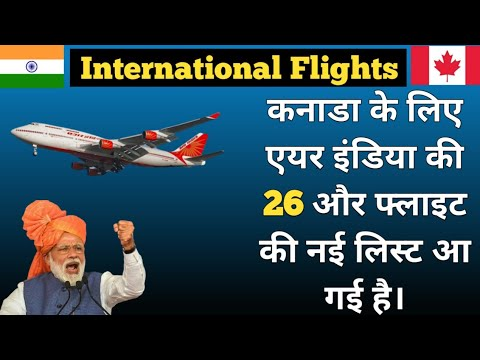 Air India New List 26 Additional International Flight To Canada!!!