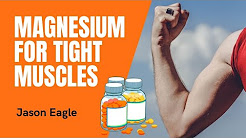 Magnesium: Tight Muscle Relief