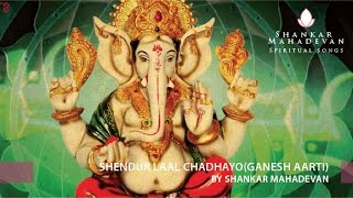 Download Hindi Video Songs - Shendur Laal Chadhayo(Ganesh Aarti) by Shankar Mahadevan