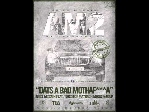 Juice - Dat's A Bad Muthafucka (Feat. Torch)