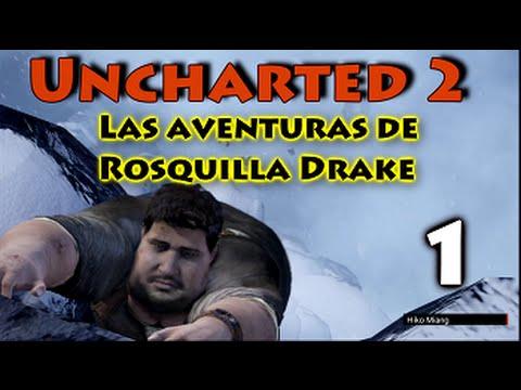UNCHARTED 2 | LAS AVENTURAS DE ROSQUILLA DRAKE #1