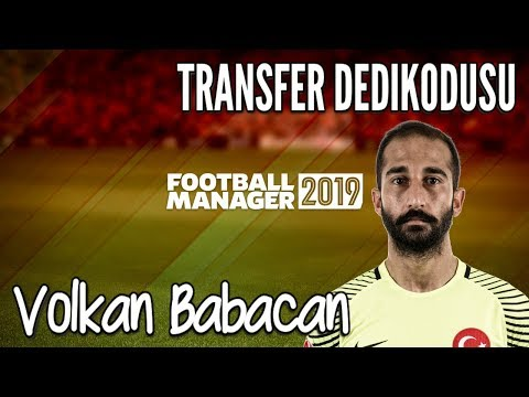 Football Manager 2019 # Volkan Babacan Profil Analizi