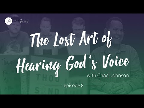Lost Art of Hearing God's Voice with Chad Johnson - Ep 8