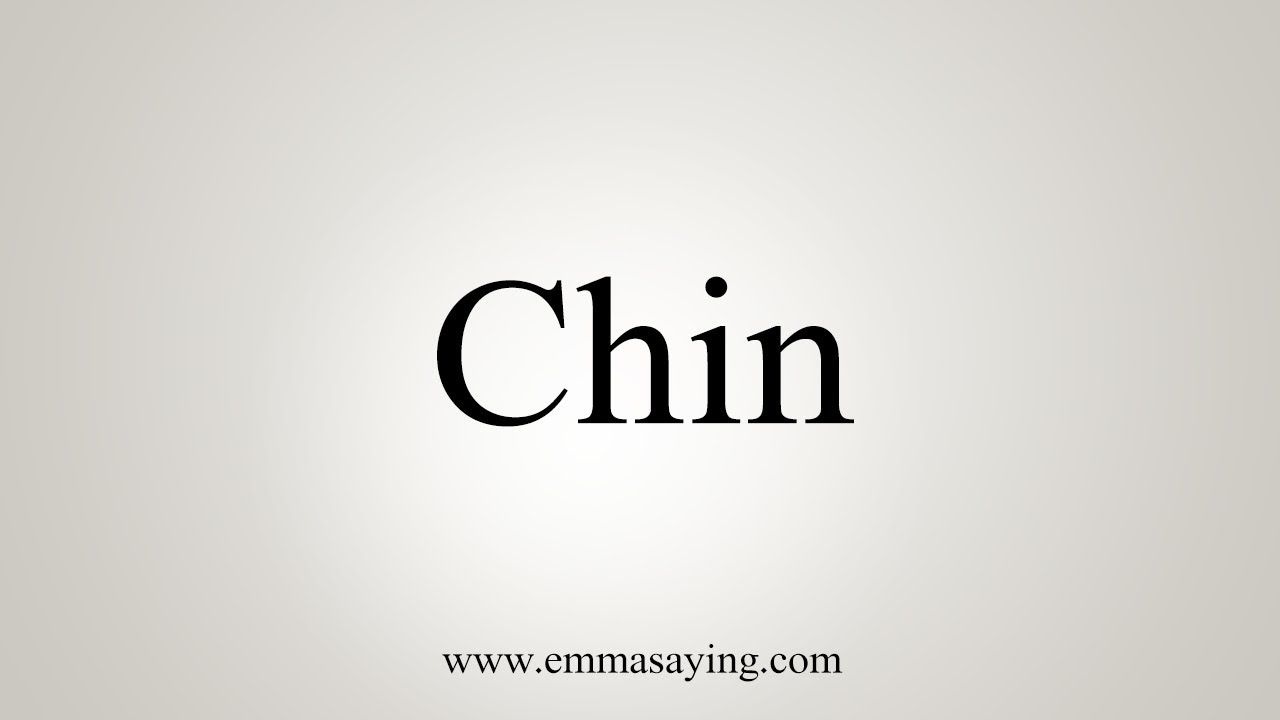 How To Say Chin