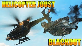 How to Helicopter Joust //  Blackout // Call of Duty // Blackops 4