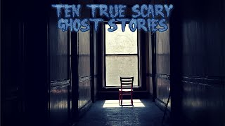 10 True Scary Ghost Stories (Ft. Joey