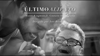 Mateo Kingman feat. Gustavo Santaolalla - Último Aliento (Official Music Video)