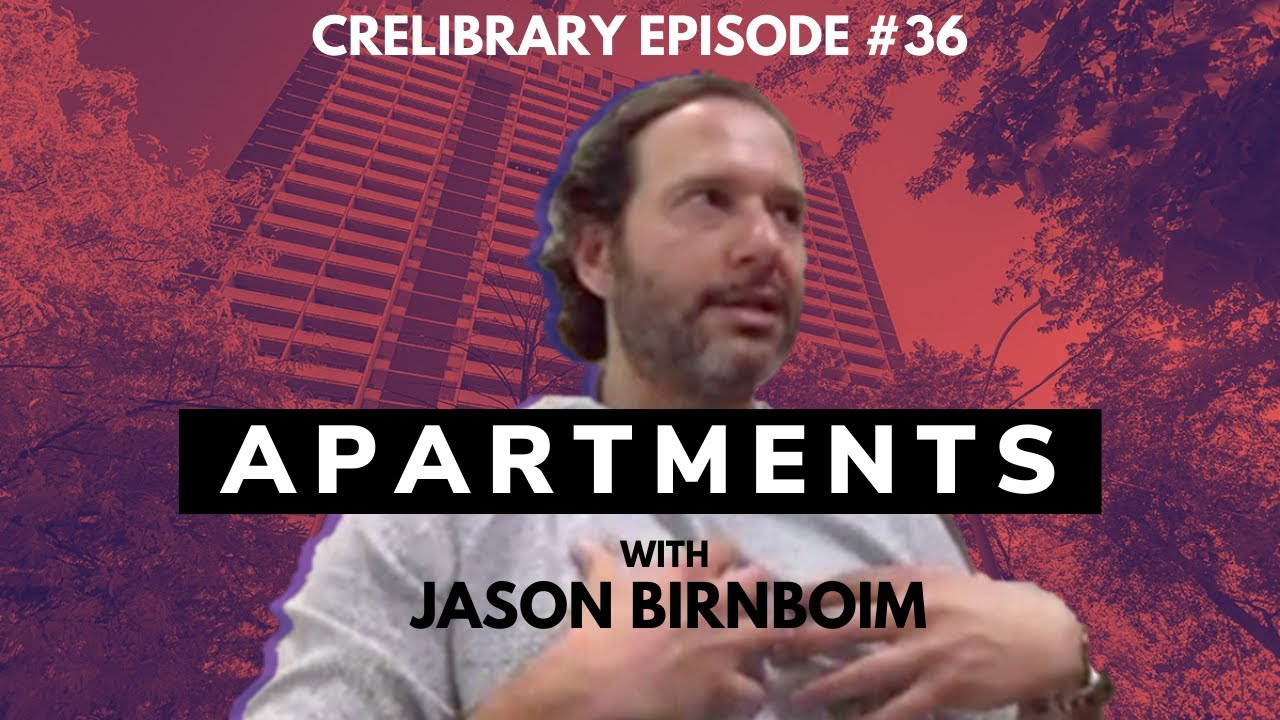 Multifamily Investments with Jason Birnboim, President of Beaux Properties | CRELIBRARY Episode #36