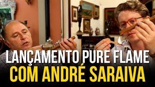Lançamento Pure Flame com André Saraiva