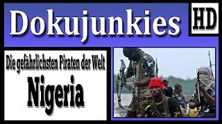 Doku junkies - Die Gefährlichsten Piraten der Welt - Nigeria ★ Dokumentation 2014 HD ★