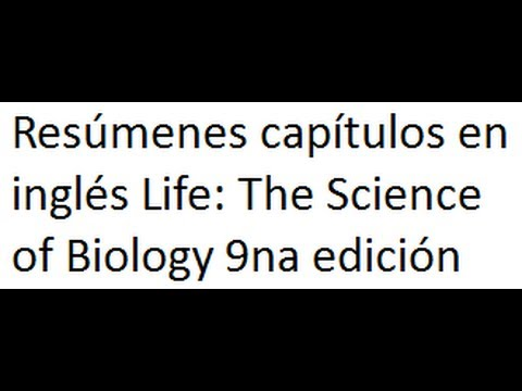 Resúmenes capítulos en inglés Life: The Science of Biology 9na edición