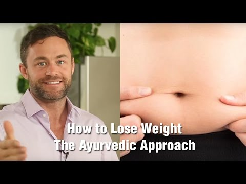 How to Lose Weight -The Ayurvedic Approach