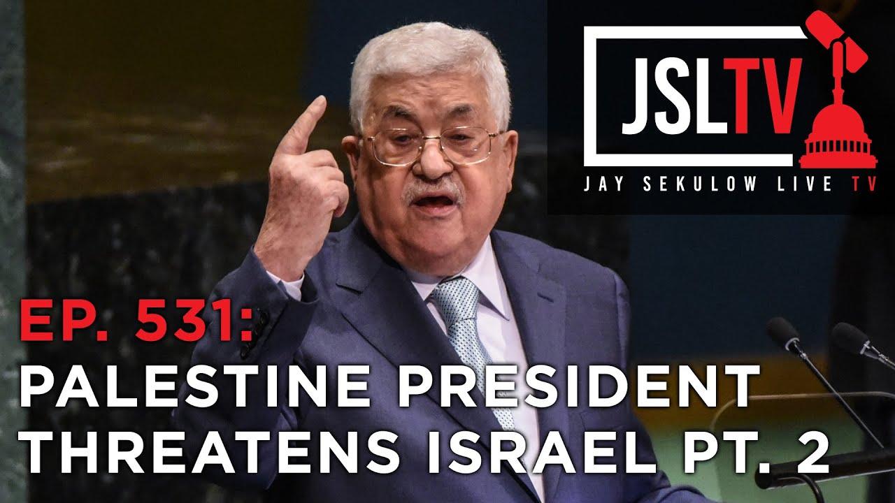 "ACLJ Sekulow: ""Palestinian President Threatens Invasion of Jerusalem Pt. 2"" Ep. 531"