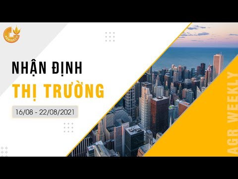 AGR Weekly Video - Nhận định TTCK tuần 16/08 - 20/08/2021