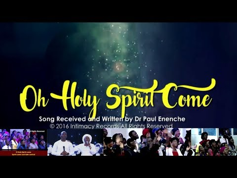 Holy Spirit come [SONG] by Dr Paul Enenche