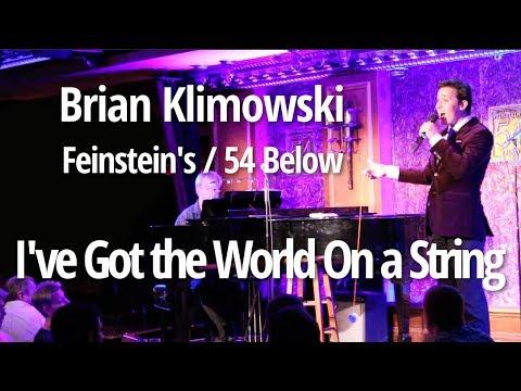 """""""I've Got The World On a String"""" - Brian Klimowski - Feinstein's/54 Below"""