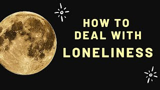 How to Deal with Loneliness | Meditation
