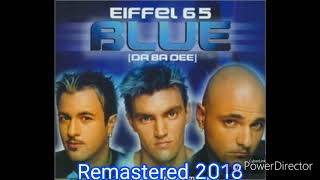 Eiffel 65 - Blue (Remastered 2018)