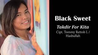 BLACK  SWEET - TAKDIR FOR KITA (ALBUM POP MANADO)