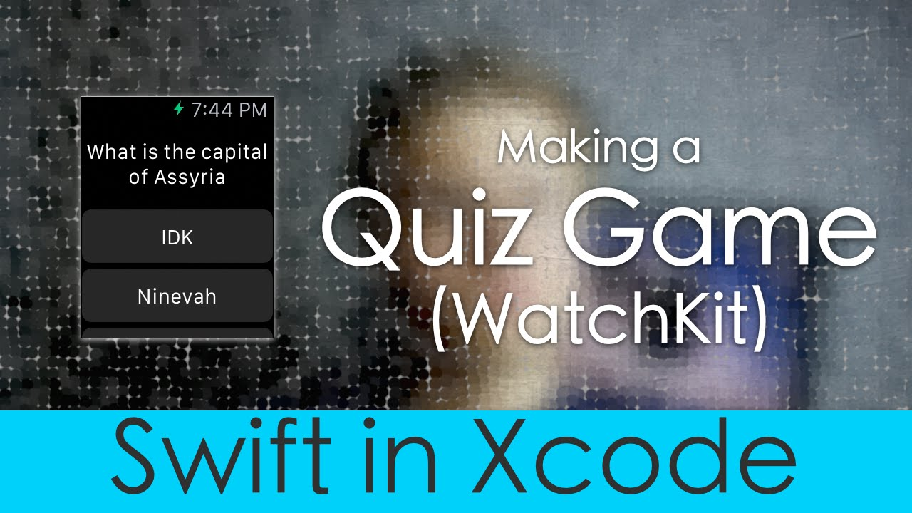 Making a Quiz Game using WatchKit (Swift in Xcode)