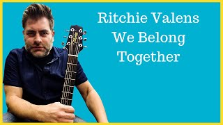 "How to play ""We Belong Together"" by Ritchie Valens on acoustic guitar"