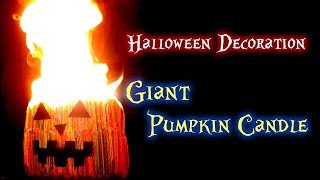 [DIY Halloween Decor] Giant Halloween Pumpkin Candle and Fire