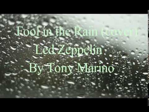 Fool In The Rain - (vocal cover) Led Zeppelin by Tony Marino