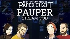 Pauper    Friday Night Paper Fight