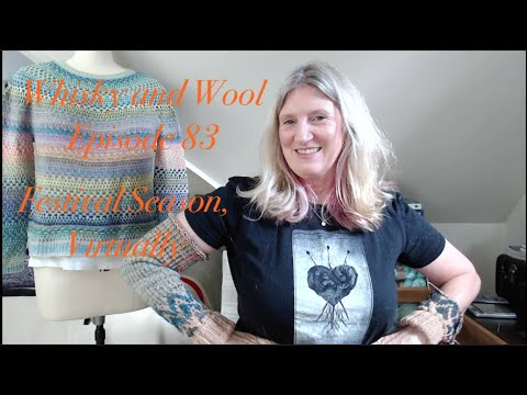 Whisky And Wool | Episode 83 | Festival Season, Virtually
