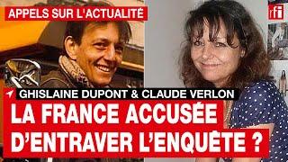 Ghislaine Dupont & Claude Verlon : la France accusée d'entraver l'enquête ?