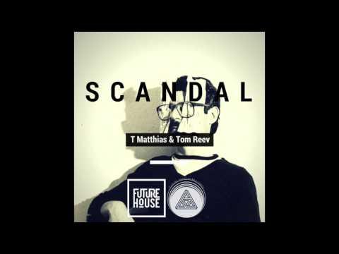 T Matthias & Tom Reev - Scandal [FREE DOWNLOAD]