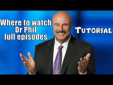 Where To Watch Dr Phil Full Episodes Online - Tutorial Video