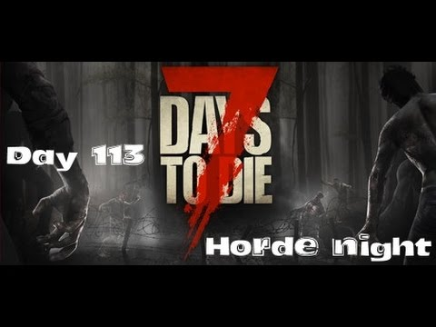 HORDE NIGHT 113 7 days to die