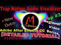 [Adobe After Effects Tutorial] - Trap Nation Audio Visualizer, Make Outros Like Me, MEndeavour