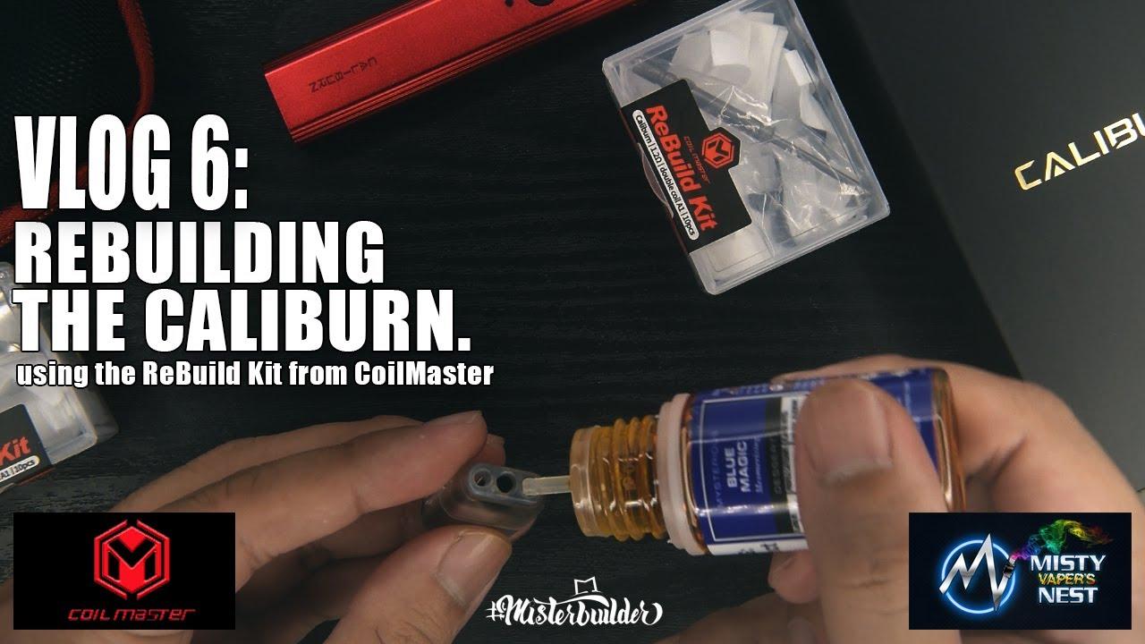 REBUILDING THE CALIBURN POD (using the ReBuild Kit from Coil Master) | misterbuilder