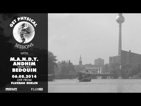 Get Physical Sessions with Bedouin - At FluxBau Berlin - Pt. 1