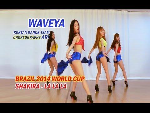 Waveya Shakira  La La La Brazil 2014 World cup Choreography Ari