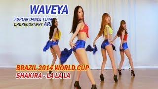 Repeat youtube video Waveya Shakira - La La La (Brazil 2014 World cup) Choreography Ari
