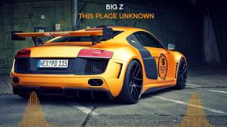 Big Z - This Place Unknown (feat. Jack Wilby) (Bass Boosted)