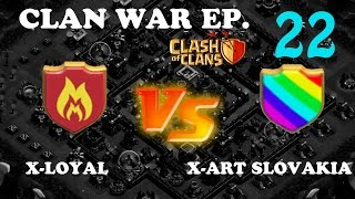Clash of Clans: Clan War Ep.22 - X-Loyal vs X-Art Slovakia | GOWIWIPE, GOWIWI, HOLOWIWII Attacks