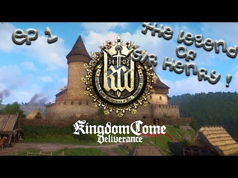 Kingdom Come: Deliverance Playthrough Ep 1 | The Legend of Henry