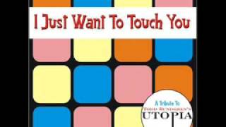 I Just Want To Touch You - Tribute to the Beatlesque Todd Rundgren