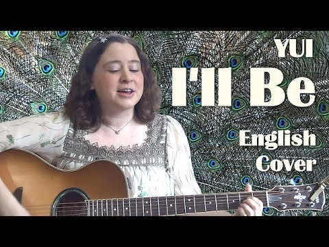 YUI / I'll Be (English Cover)