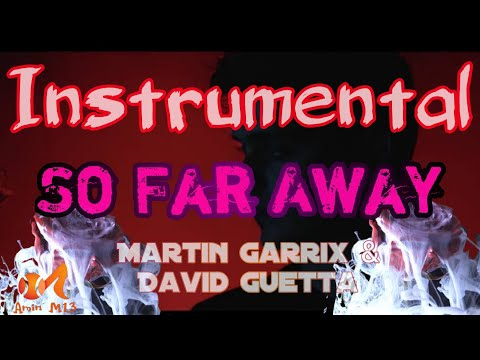 """David Guetta -  Martin Garrix - So Far Away instrumentals"""
