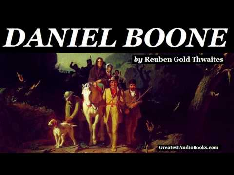 DANIEL BOONE - FULL AudioBook By Reuben Gold Thwaites | Greatest Audio Books