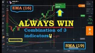ALWAYS WIN - Combination of 3 indicators - 99% success - binary trading