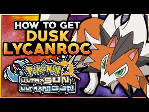 How To Get Dusk Lycanroc In Pokemon Ultra Sun & Ultra Moon