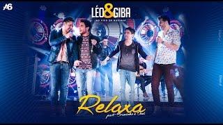 Léo e Giba - Relaxa (Part. Bruninho e Davi) - DVD Ao Vivo em Maringá OFICIAL