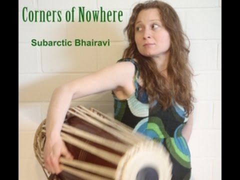 Corners of Nowhere - Subarctic Bhairavi